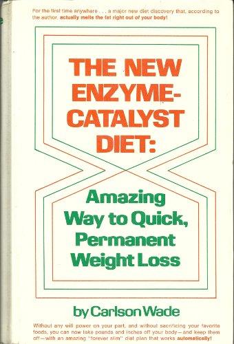 The New Enzyme-Catalyst Diet: Amazing Way To Quick Permanent Weight Loss