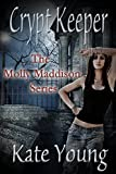 Crypt Keeper (The Molly Maddison Series Book 1)