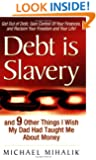Debt is Slavery: and 9 Other Things I Wish My Dad Had Taught Me About Money