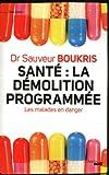 Santé : la démolition programmée...