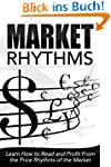 Market Rhythms: Learn How to Read and...