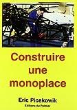 echange, troc Eric Pioskowik - Construire une monoplace : Formule 3, Formule Renault, Formule Ford, suspension, direction, châssis