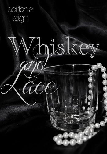 Whiskey and Lace (Lace #2) by Adriane Leigh