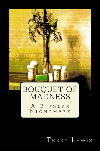Bouquet of Madness: A Bipolar Nightmare