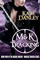 M&K Tracking (Maggie MacKay Magical Tracker Book 4) (English Edition)