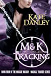 M&K Tracking (Maggie MacKay Magical T...
