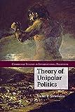Theory of Unipolar Politics (Cambridge Studies in International Relations)