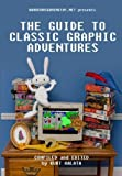 img - for Hardcoregaming101.net Presents: The Guide to Classic Graphic Adventures by Kurt Kalata (2011-05-17) book / textbook / text book