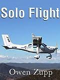 Solo Flight: One Pilot's Aviation Adventure around Australia