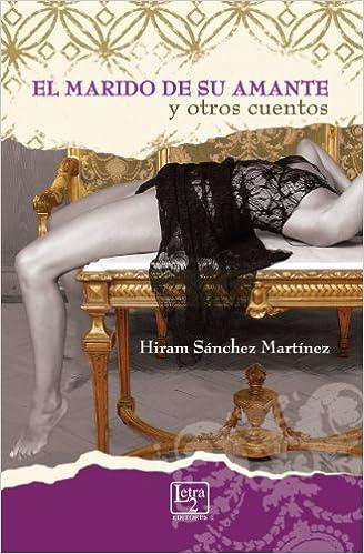 El marido de su amante y otros cuentos