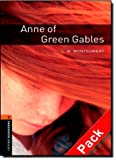 Lucy Maud Montgomery Oxford Bookworms Library: Stage 2: Anne of Green Gables Audio CD Pack: 700 Headwords (Oxford Bookworms ELT)