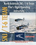 img - for North American SNJ / T-6 Texan Pilot's Flight Operating Instructions book / textbook / text book
