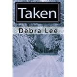 Taken ~ Debra Lee