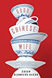 img - for Good Chinese Wife: A Love Affair with China Gone Wrong book / textbook / text book