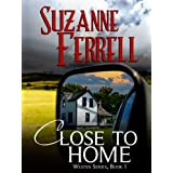 Close To Home (Westen Series Book 1) ~ Suzanne Ferrell