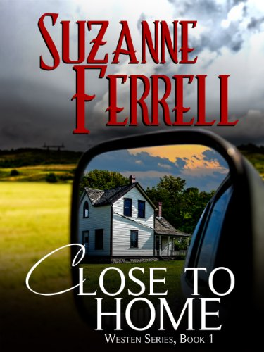 Close To Home (Westen Series) by Suzanne Ferrell
