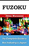 Fuzoku: The Complete Guide to Sex Industry in Japan (History, Law, Policy and Services) (English Edition)