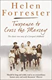 Twopence to Cross the Mersey / Liverpool Miss (Helen Forrester Bind Up 1)