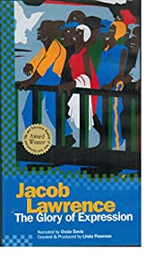 Jacob Lawrence: The Glory of Expression -  A Documentary About the Life And Work Of One Of America's Greatest Painters [VHS]