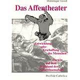 """Das Affentheater: Darwin auf dem Pr�fstand der modernen Naturwissenschaftvon """"Dominique Tassot"""""""