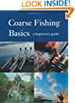 Coarse Fishing Basics: A Beginner's G...