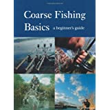 Coarse Fishing Basics: A Beginner's Guideby Steve Partner