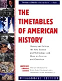 The Timetables of American History: History and Politics, the Arts, Science and Technology, and More in America and Elsewhere (0743202619) by Urdang, Laurence