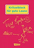 Kritzelblock für gute Laune: Viel Spaß statt mieser Stimmung!