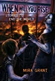When Will You Rise: Stories to End the World