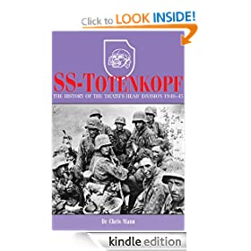 SS-Totenkopf: The History of the 'Death's Head' Division 1940-45: The History of the Death's Head Division, 1940-1945