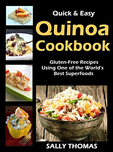 Free Kindle Book : Quick & Easy Quinoa Cookbook: Gluten-Free Recipes Using One of the World