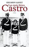 echange, troc Eduardo Manet - Les trois frères Castro