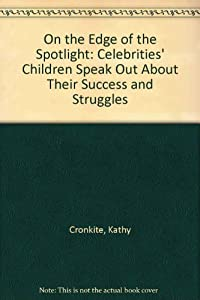 On the Edge of the Spotlight: Celebrities' Children Speak Out About Their Success and Struggles download ebook