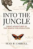 Into The Jungle: Great Adventures in the Search for Evolution (0321556712) by Carroll, Sean B.
