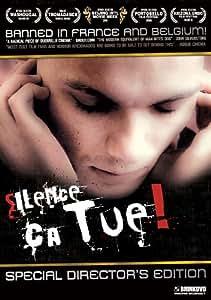 Silence, Ca Tue!
