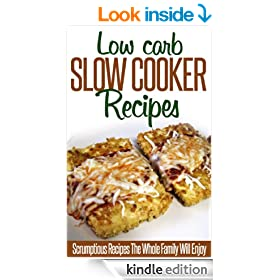 Low Carb Slow Cooker Recipes: A Dieter's Best Reference For Easy To Make And Tasty Low-Carb Recipes-All In One Pot! (Simple Slow Cooker Series)
