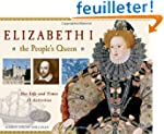 Elizabeth I--the People's Queen: Her...