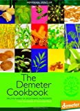 img - for The Demeter Cookbook: Recipes Based on Biodynamic Ingredients From The Kitchen of the Lukas Klinik book / textbook / text book