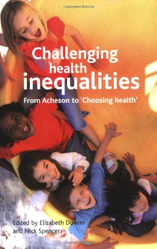 Challenging health inequalities: From Acheson to Choosing Health (Health & Society)