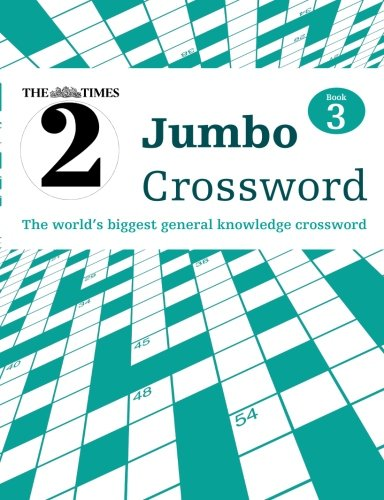 Times Jumbo Crossword Book 3: 60 of the World's Biggest Puzzles from the Times 2 (Times Crossword) (Bk. 3)