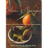 Olives & Oranges: Recipes and Flavor Secrets from Italy, Spain, Cyprus, and Beyondby Sara Jenkins