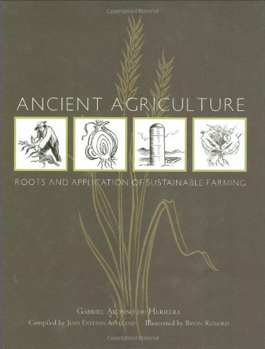 Ancient Agriculture: Roots and Application of Sustainable Farming: Roots & Application of Sustainable Farming