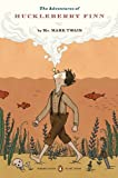The Adventures of Huckleberry Finn: (Penguin Classics Deluxe Edition)