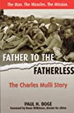 img - for Father To The Fatherless: The Charles Mulli Story book / textbook / text book