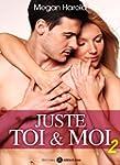 Juste toi et moi - vol. 2 (French Edi...