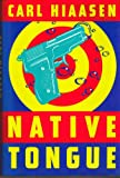 Native Tongue (0394587960) by Hiaasen, Carl