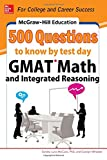 img - for McGraw-Hill Education 500 GMAT Math and Integrated Reasoning Questions to Know by Test Day (Mcgraw Hill's 500 Questions to Know By Test Day) book / textbook / text book