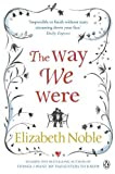 Elizabeth Noble The Way We Were