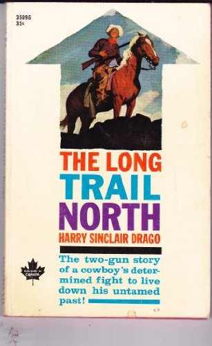 The Long Trail North, Harry Sinclair Drago