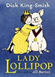 Lady Lollipop (Turtleback School & Library Binding Edition) (0613665899) by King-Smith, Dick